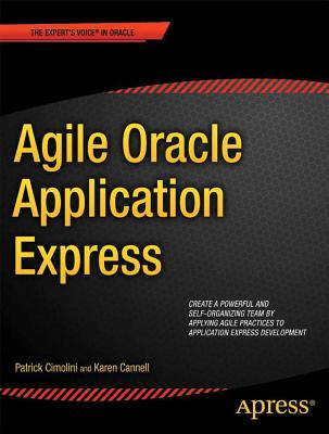 Agile Oracle Application Express By Cimolini, Patrick